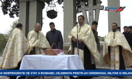 ZIUA INDEPENDENTEI DE STAT A ROMANIEI, CELEBRATA PRINTR-UN CEREMONIAL MILITAR SI RELIGIOS