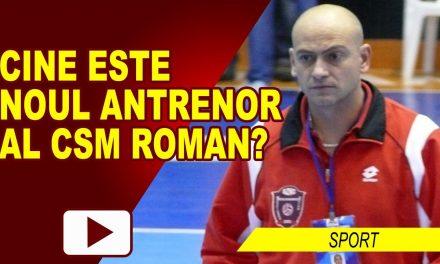 CINE ESTE NOUL ANTRENOR PRINCIPAL AL CSM ROMAN