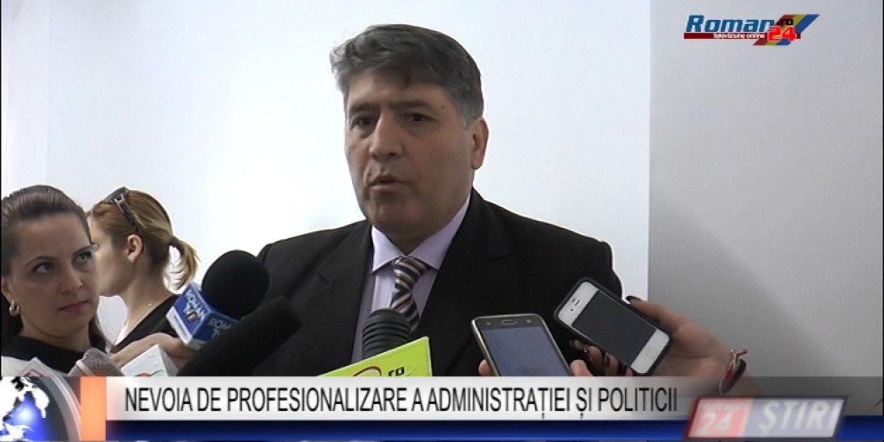 NEVOIA DE PROFESIONALIZARE A ADMINISTRAȚIEI ȘI POLITICII