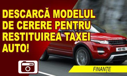 A fost publicat modelul de cerere pentru restituirea taxei auto. Descarcă formularul.