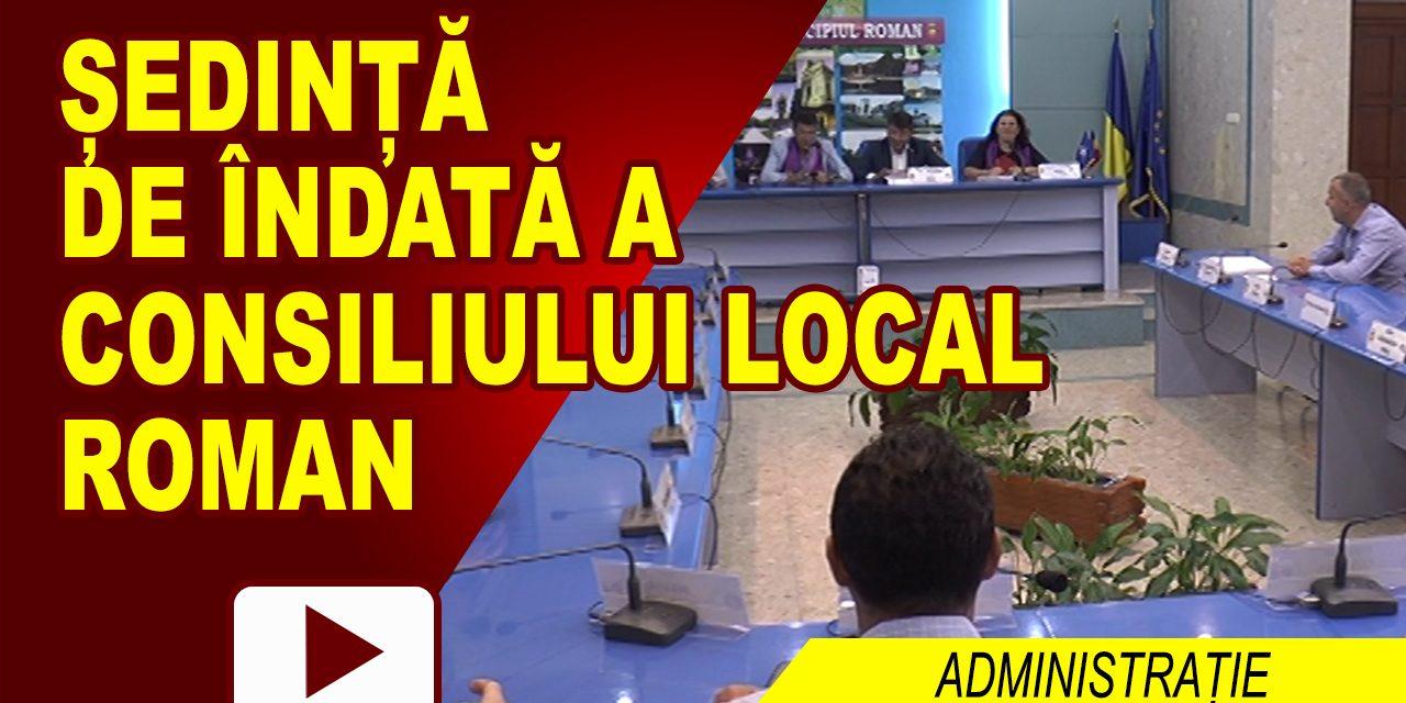 ȘEDINȚĂ DE ÎNDATĂ A CONSILIULUI LOCAL ROMAN 24.08.2017
