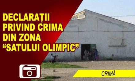CRIMĂ ÎN SATUL OLIMPIC – declarații