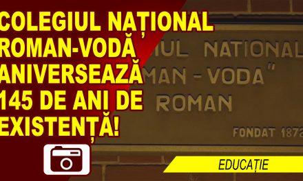 """145 DE ANI DE TRADIȚIE ȘI PERFORMANȚĂ LA COLEGIUL NAȚIONAL """"ROMAN-VODĂ"""""""