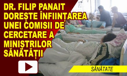 DR. FILIP PANAIT VREA CERCETAREA MINIȘTRILOR SĂNĂTĂȚII