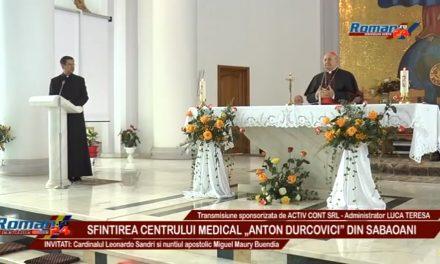 Slujba de Binecuvantare a Centrului Medical Anton Durcovici Sabaoani