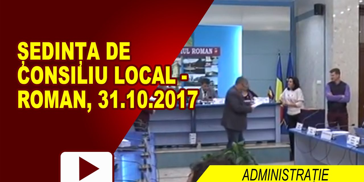 Sedinta Ordinara de Consiliu Local 31.10.2017