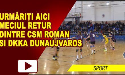 MECIUL RETUR CSM ROMAN – DKKA DUNAUJVAROS
