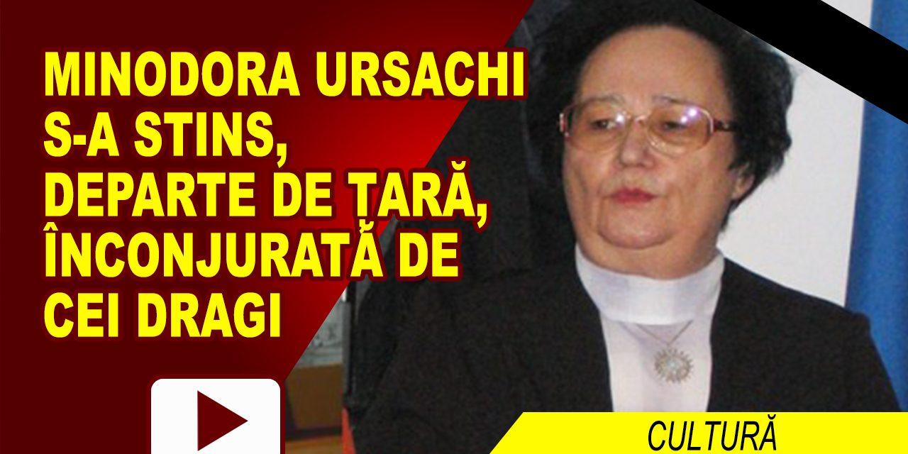 MINODORA URSACHI A MURIT DEPARTE DE ȚARĂ