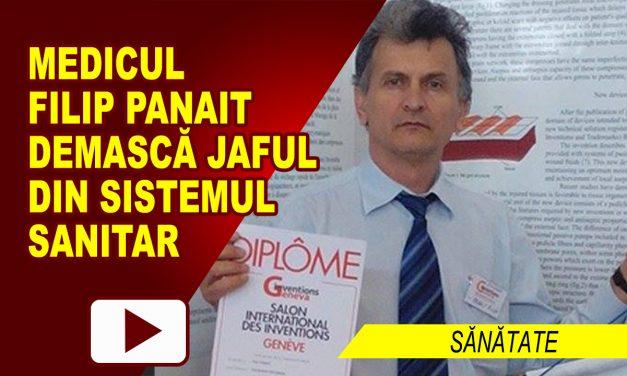MEDICUL FILIP PANAIT DEMASCĂ JAFUL DIN SISTEMUL SANITAR