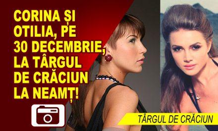 Penultima zi a Târgului de Craciun la Neamț – Otilia si Corina, show de milioane!