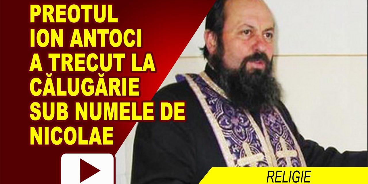 PREOTUL ION ANTOCI S-A CĂLUGĂRIT