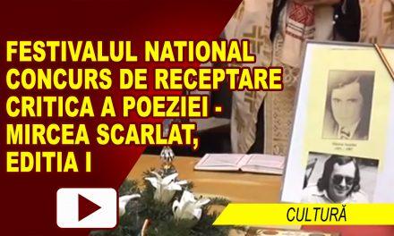 FESTIVALUL NATIONAL CONCURS DE RECEPTARE CRITICA A POEZIEI – MIRCEA SCARLAT, editia I