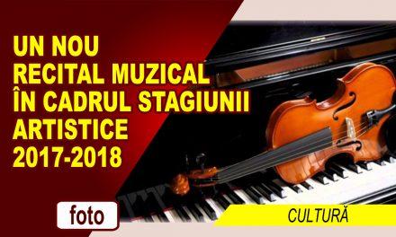 UN NOU RECITAL MUZICAL ÎN CADRUL STAGIUNII ARTISTICE 2017-2018