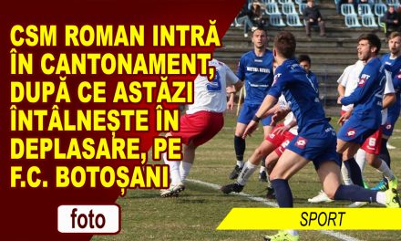 CSM Roman joaca maine in deplasare la Zalau