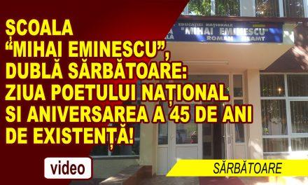 SCOALA MIHAI EMINESCU A ANIVERSAT 45 DE ANI DE EXISTENTA