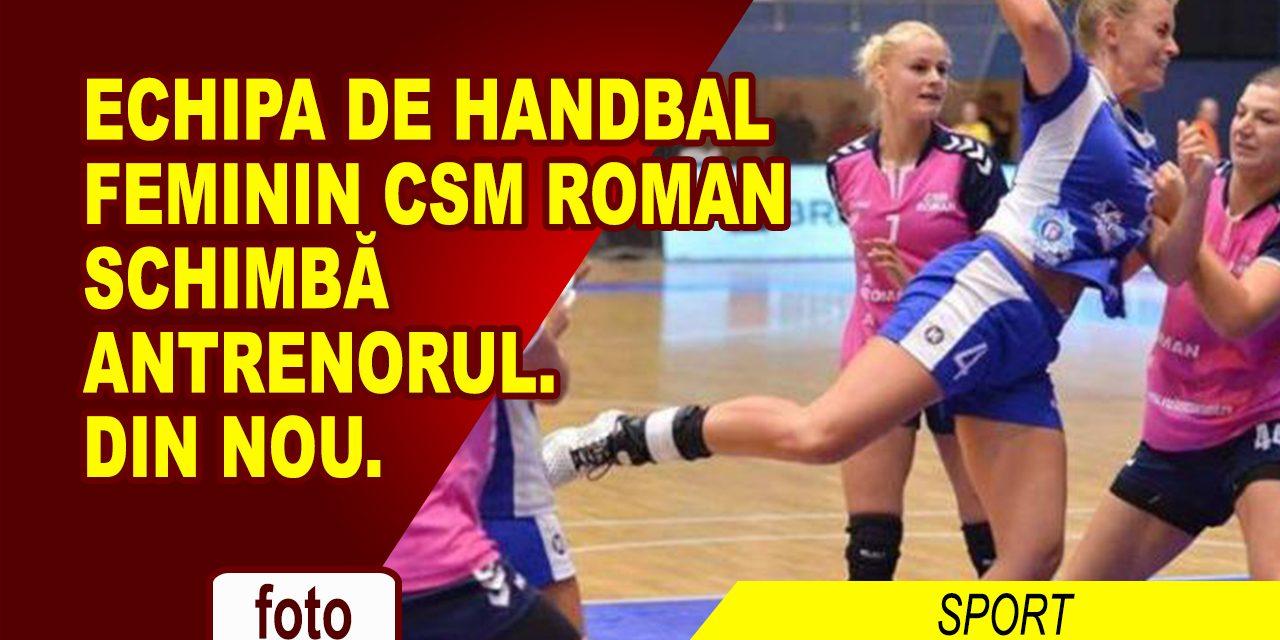CSM ROMAN SCHIMBĂ ANTRENORUL