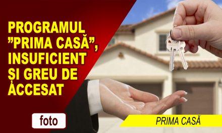 """PROGRAMUL """"PRIMA CASĂ"""", INSUFICIENT ȘI GREU DE ACCESAT"""