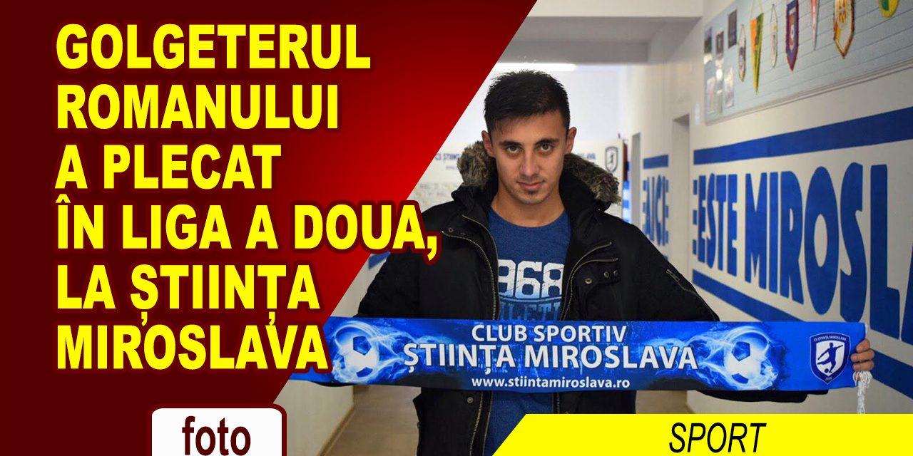 Golgheterul Romanului, noul transfer al Ştiinţei Miroslava