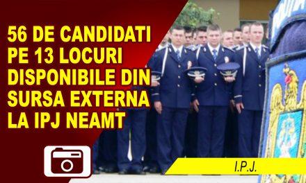 56 de candidati pe 13 locuri disponibile din sursa externa la IPJ Neamt
