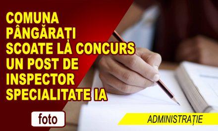 COMUNA PÂNGĂRAȚI SCOATE LA CONCURS UN POST DE INSPECTOR SPECIALITATE IA