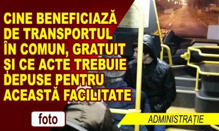 CINE BENEFICIAZĂ DE TRANSPORTUL ÎN COMUN GRATUIT ȘI CE ACTE TREBUIE DEPUSE