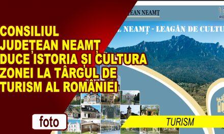 Consiliul Județean Neamț duce istoria și cultura zonei la Târgul de Turism al României