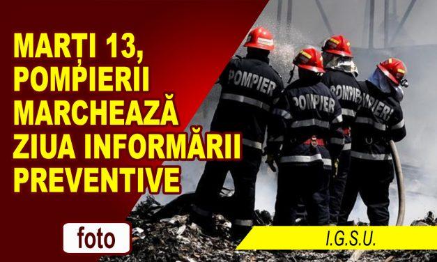 MARȚI 13- Pompierii marchează Ziua Informării Preventive