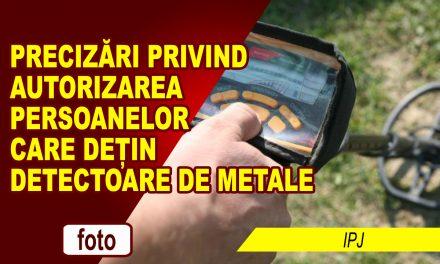 PRECIZĂRI PRIVIND AUTORIZAREA PERSOANELOR CARE DEȚIN DETECTOARE DE METALE
