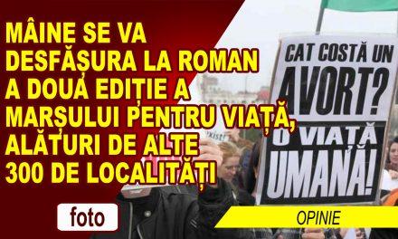 ROMANUL, ALĂTURI DE 300 DE LOCALITĂȚI DIN ȚARĂ, ÎN MARȘUL PENTRU VIAȚĂ