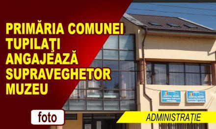 Primăria Comunei Tupilaţi angajează Supraveghetor muzeu