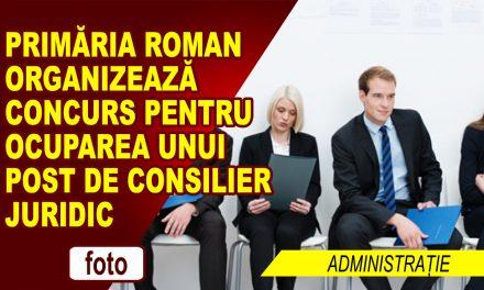 PRIMĂRIA ROMAN CAUTĂ UN CONSILIER JURIDIC