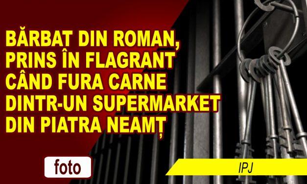 TÂNĂR DIN ROMAN, PRINS LA FURAT ÎN SUPERMARKET LA PIATRA NEAMȚ