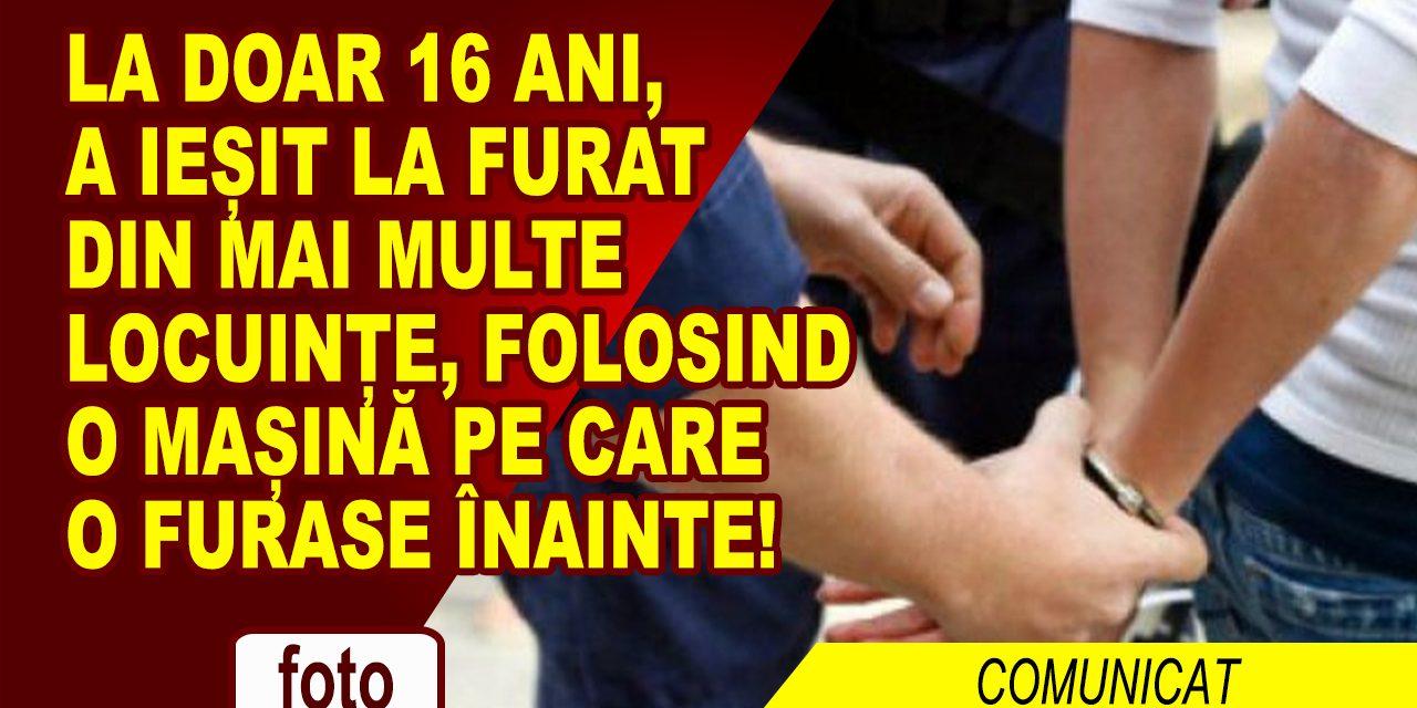 ACTVITITATE INTENSĂ DE FURAT, PENTRU UN TÂNĂR DE DOAR 16 ANI