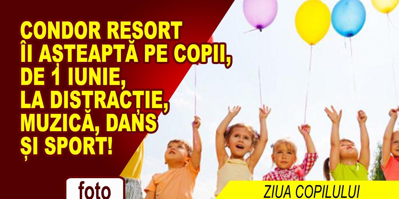 Condor Resort îi așteaptă pe copii, de 1 iunie, la distracție, muzică, dans și sport!