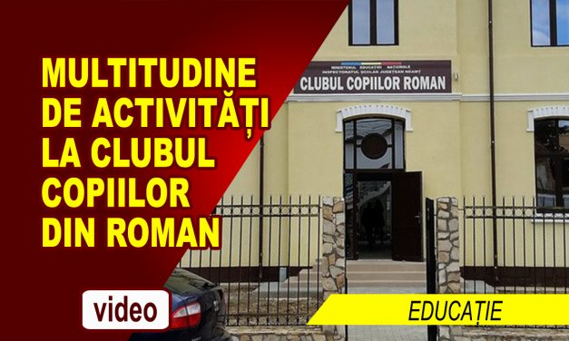PROGRAMUL ACTIVITĂȚILOR CLUBULUI COPIILOR DIN ROMAN 2018