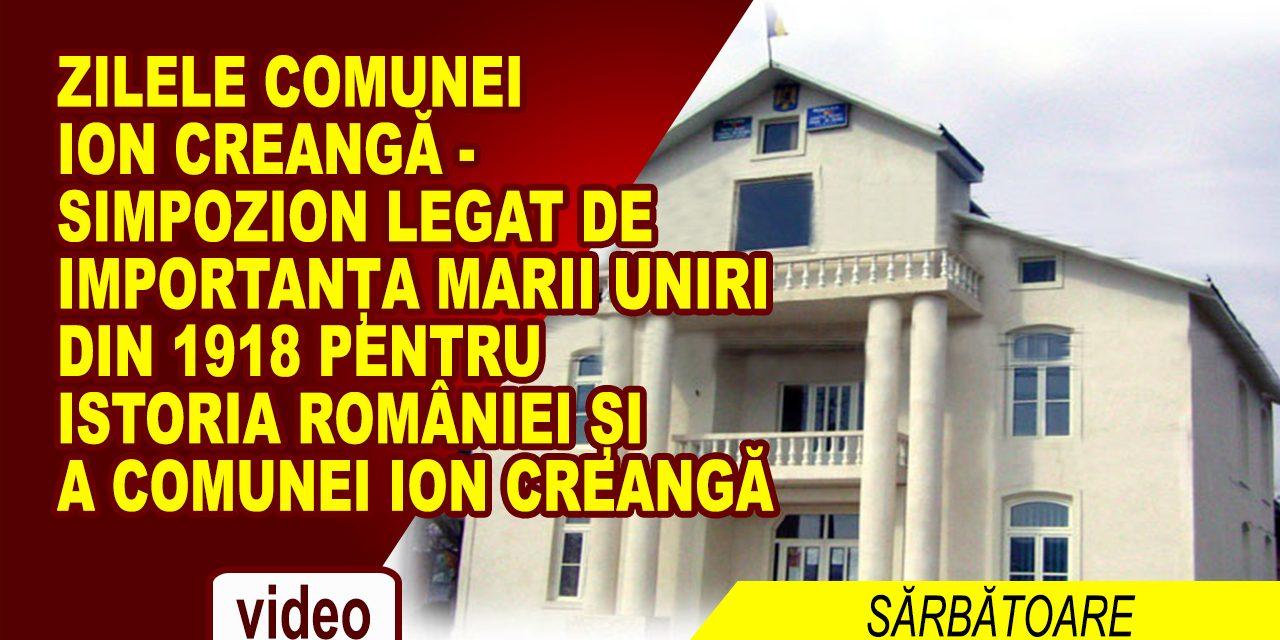Zilele Comunei Ion Creanga  – Importanța Marii Uniri din 1918 pentru istoria României