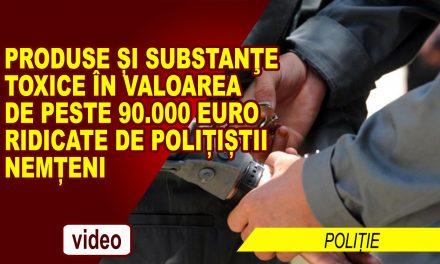 PRODUSE ȘI SUBSTANŢE TOXICE ÎN VALOAREA DE PESTE 90.000 EURO RIDICATE DE POLIȚIȘTII NEMȚENI