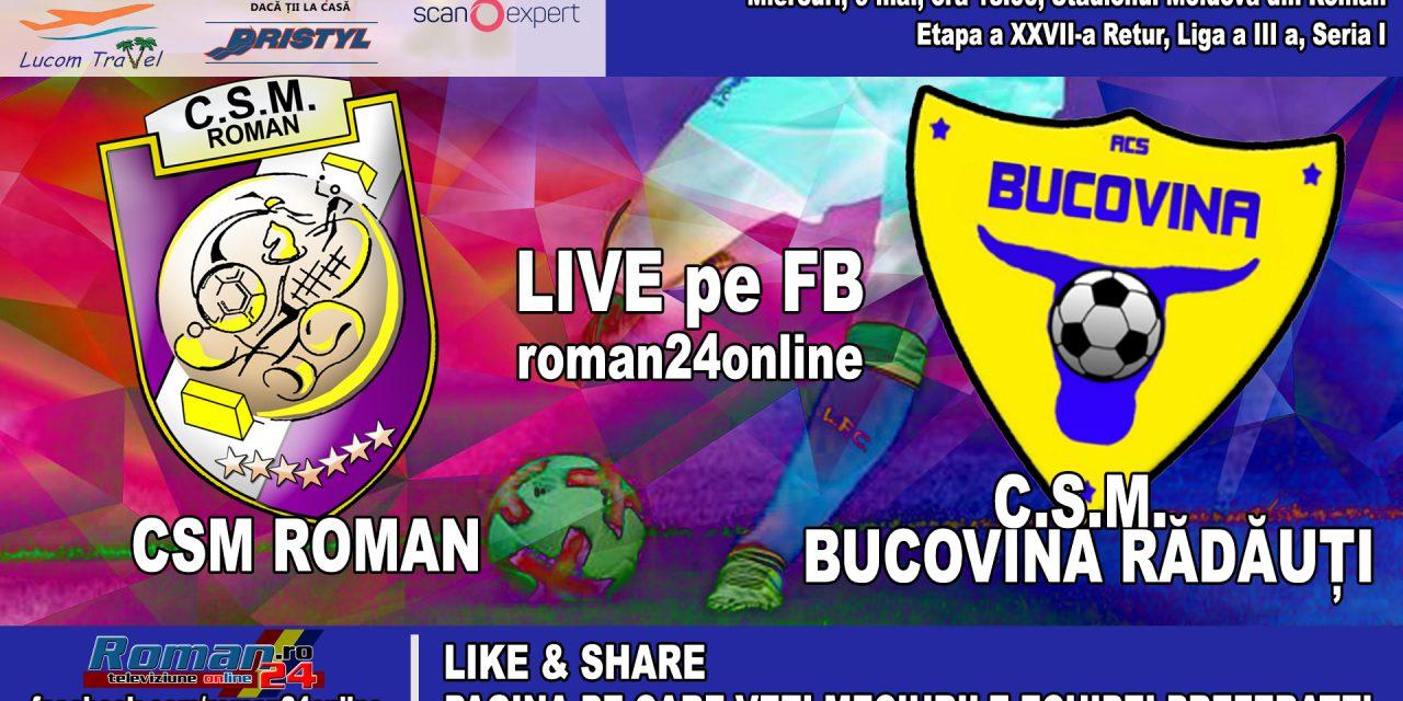 Inregistrarea integrala a partidei dintre CSM Roman si CSM Bucovina Radauti – fotbal