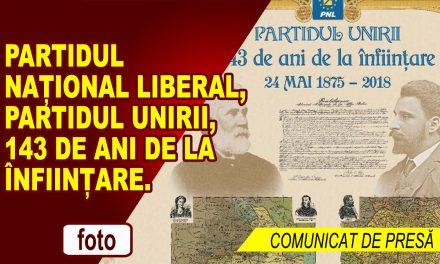 Partidul Național Liberal, partidul Unirii care a făcut România Mare și modernă