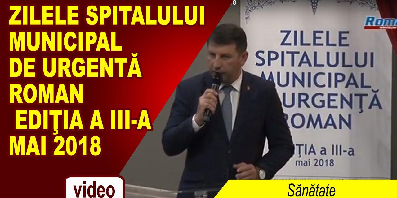 ZILELE SPITALULUI MUNICIPAL DE URGENTĂ ROMAN – Ediţia a III-A Mai 2018