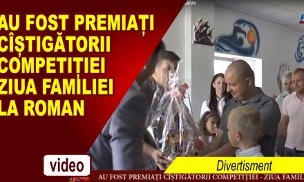 AU FOST PREMIAȚI CÎȘTIGĂTORII COMPETIȚIEI – ZIUA FAMILIEI LA ROMAN