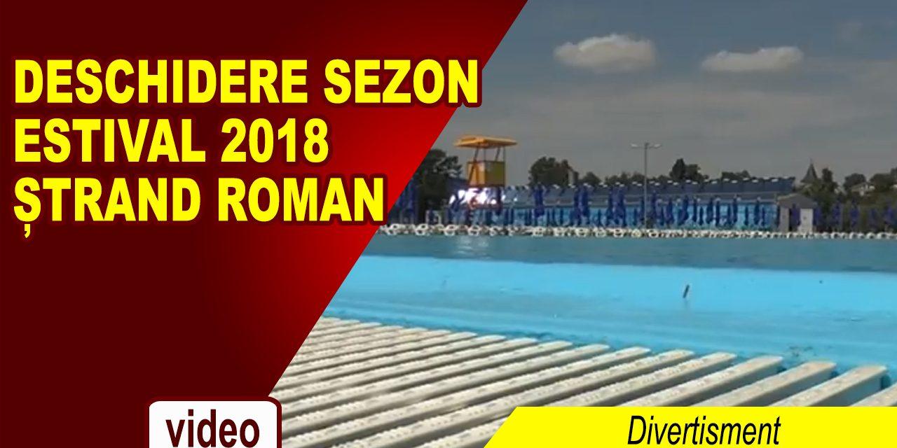 DESCHIDERE SEZON ESTIVAL 2018 – ȘTRAND ROMAN