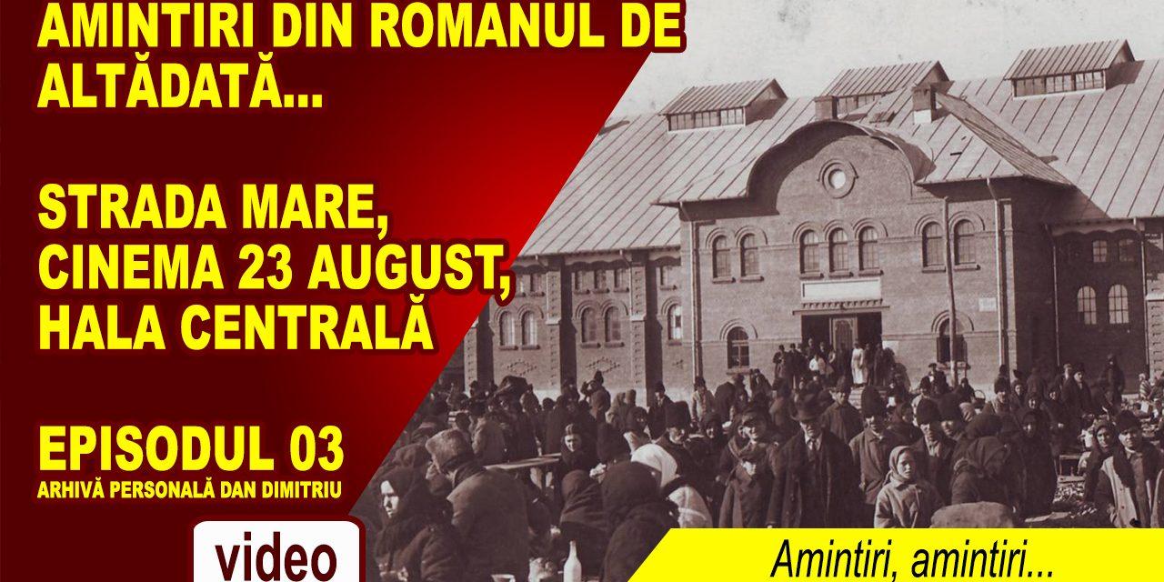ROMANUL DE ALTĂDATĂ – AMINTIRI, AMINTIRI… EP. 03