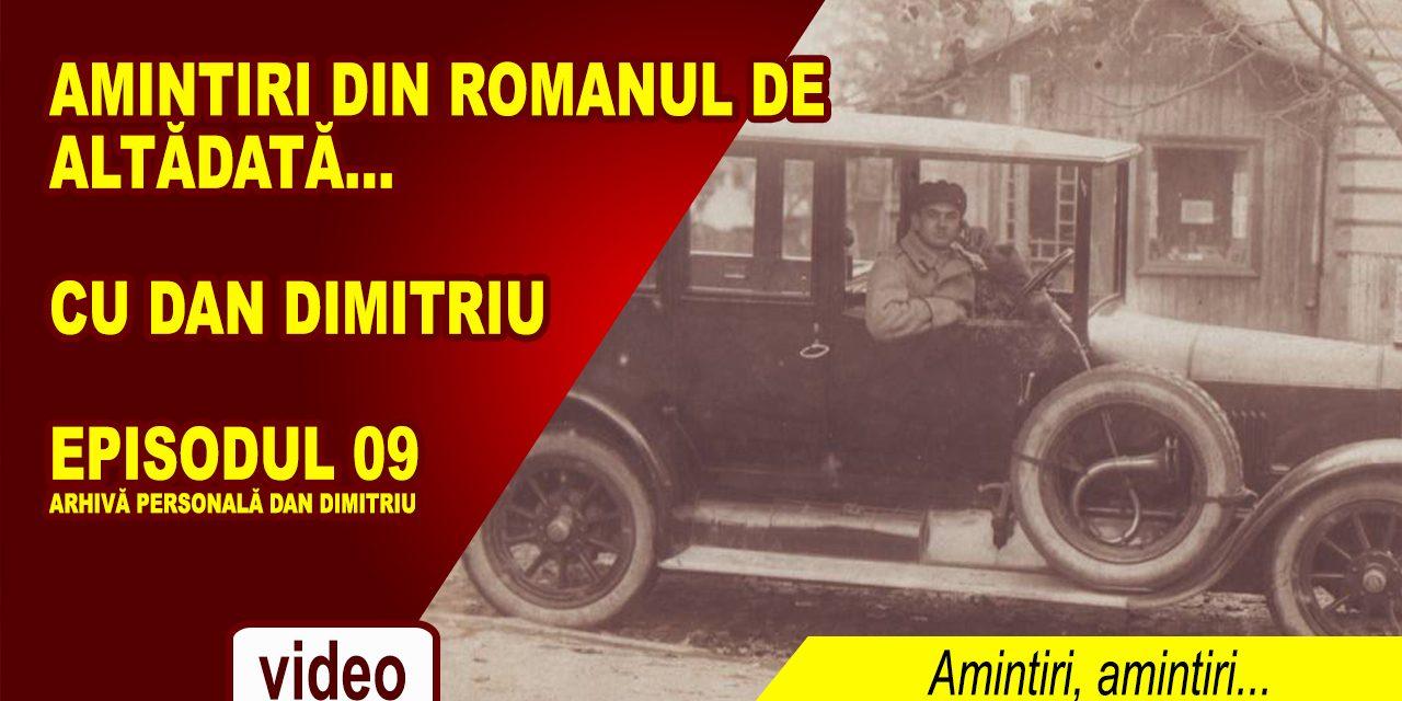 Amintiri din Romanul de altădată – ep. 09 – Prin Roman, cu Dan Dimitriu