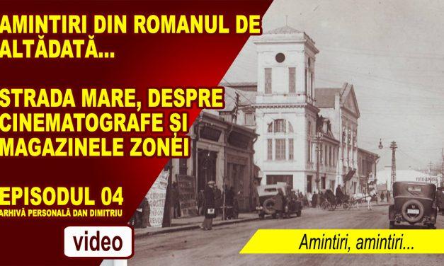 ROMANUL DE ALTĂDATĂ – AMINTIRI, AMINTIRI… EP. 04