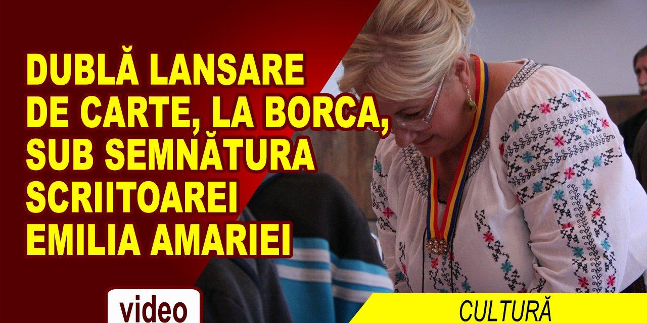 EMILIA AMARIEI, DUBLĂ LANSARE DE CARTE LA BORCA