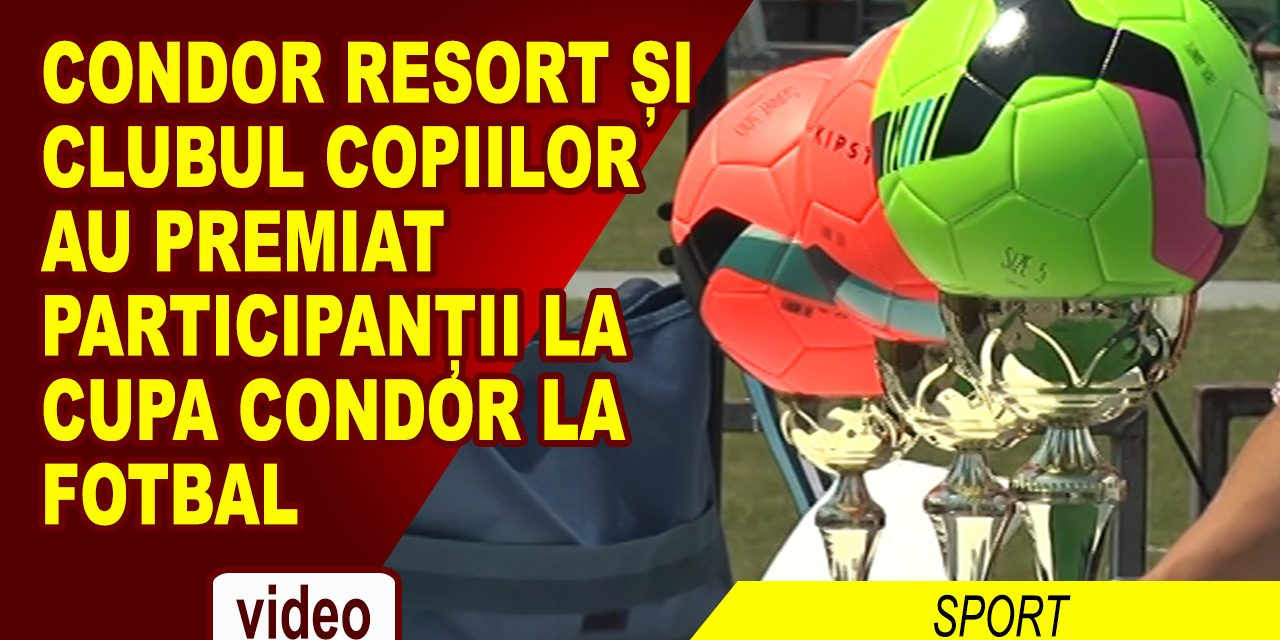 Condor Resort si Clubul Copiilor au premiat fotbalistii