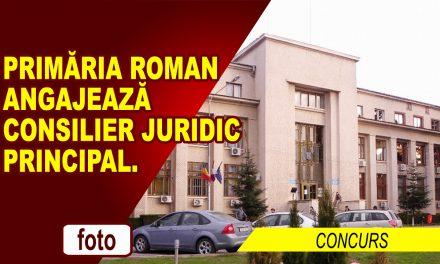 PRIMĂRIA ROMAN ANGAJEAZĂ CONSILIER JURIDIC PRINCIPAL