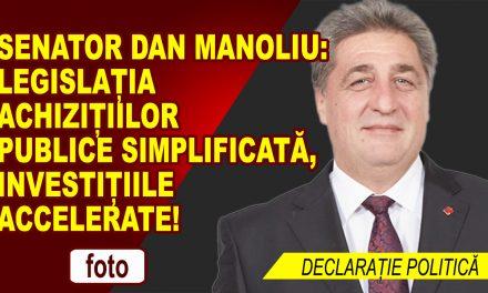 Senator Dan Manoliu: Legislația Achizițiilor Publice simplificată, investițiile accelerate!
