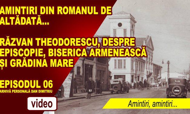 ROMANUL DE ALTĂDATĂ – AMINTIRI, AMINTIRI… EP. 06